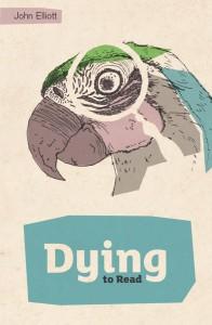 Dying to Read by John Elliott
