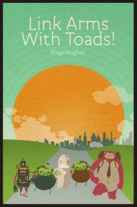 Link Arms with Toads by Rhys Hughes