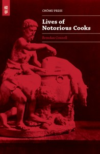 Lives of Notorious Cooks by Brendan Connell