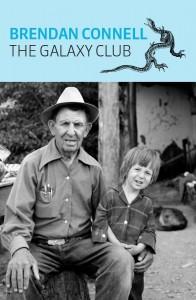 The Galaxy Club by Brendan Connell