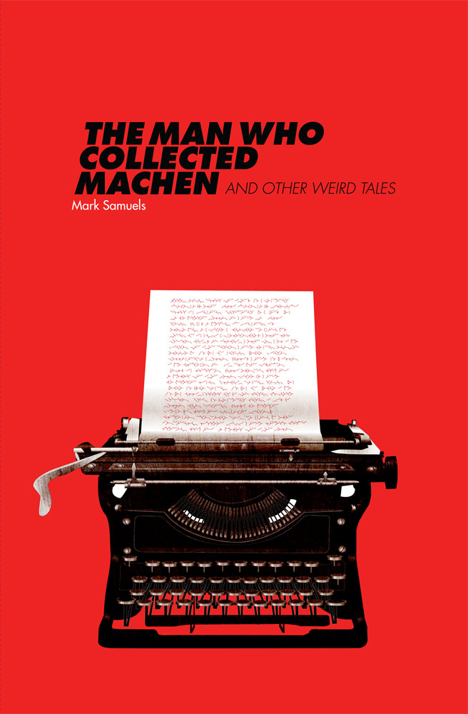 The Man Who Collected Machen by Mark Samuels